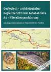 Geologisch-archäologischer Begleitbericht zum Autobahnbau A4 - Hörselbergumfahrung mit einigen Informationen zur Vorgeschichte des Projektes