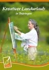 """Broschüre """"Kreativer Landurlaub in Thüringen"""""""